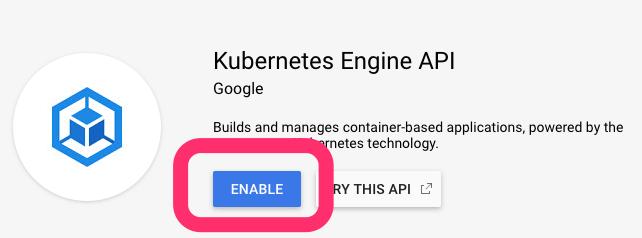 Google Cloud enable GKE API